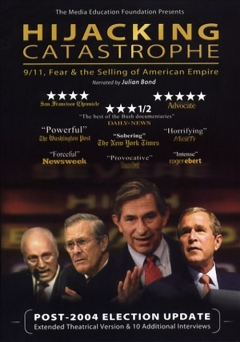 hijacking_catastrophe_9_11_fear_the_selling_of_american_empire_2004.jpg