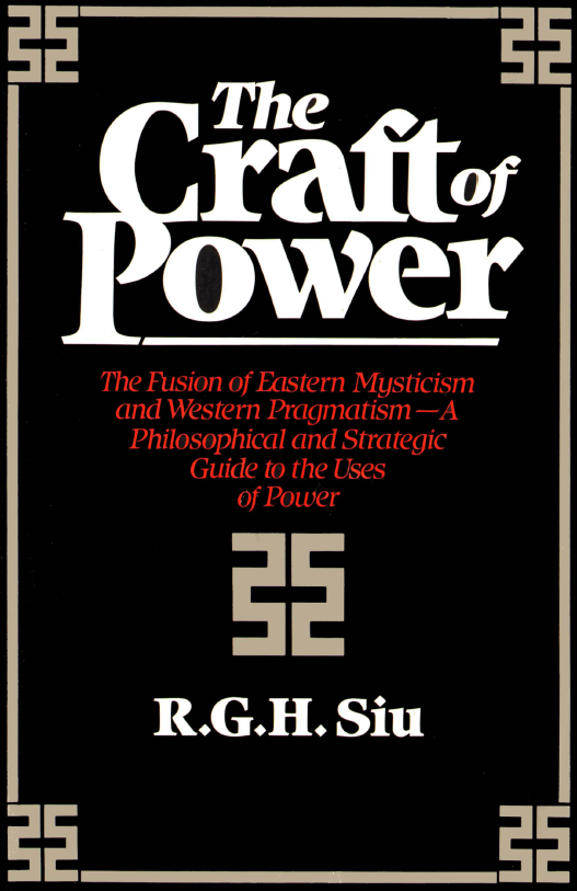The Craft of Power R. G. H. Siu