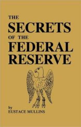 La Réserve Fédérale crée de l'argent avec la Dette de l'Etat Américain Mullins_reserve