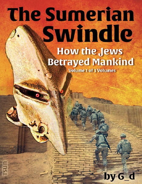 How_the_jews_betrayed_mankind_Volume_The_sumerian_swindle.jpg