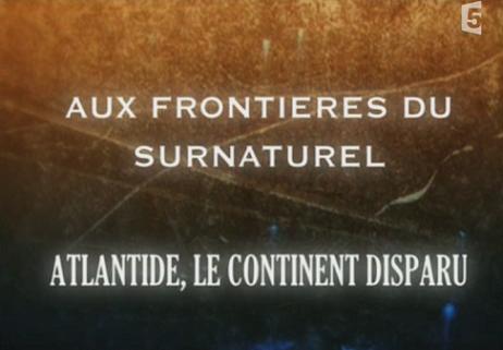 frontieres_surnaturel_atlantide_continent_disparu.png