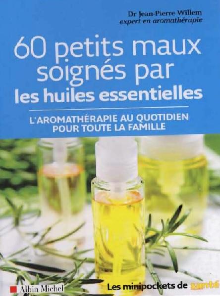 Jean-Pierre_Willem_60_petits_maux_soignes_par_les_huiles_essentielles.jpg