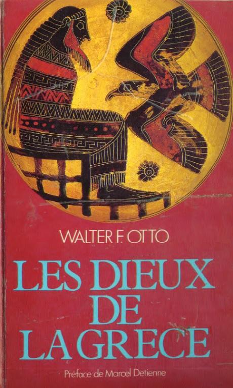 Les Dieux de la Grèce - Walter Otto