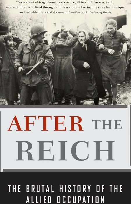 MacDonogh_Giles_-_After_The_Reich_The_Brutal_History_Of_The_Allied_Occupation.jpg