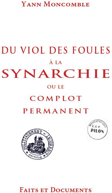 Moncomble_Yann_Du_viol_des_foules_a_la_Synarchie_ou_le_complot_permanent.png