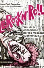 Regimbald_Jean-Paul_-_Le_Rock_N_Roll_Viol_de_la_conscience_par_les_messages_subliminaux_s.jpg