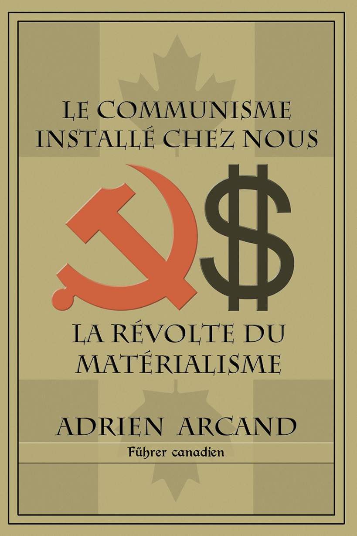 Arcand_Adrien_Le_communisme_installe_chez_nous.jpg