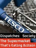 Dispatches-Tesco-The-Supermarket-thats-eating-Britain.jpg