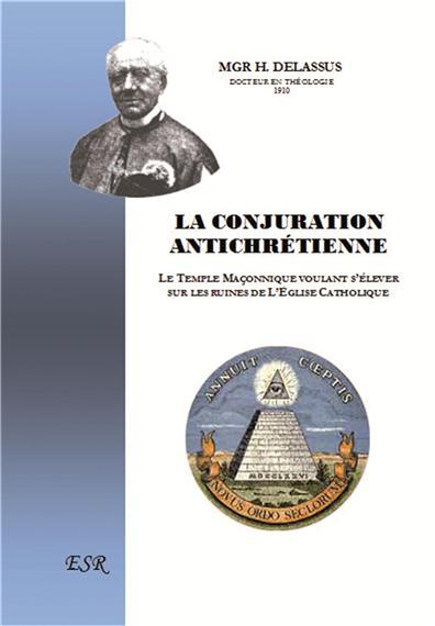 La Conjuration Antichrétienne par Monseigneur Henri Delassus Henri_Delassus_La_conjuration_antichretienne