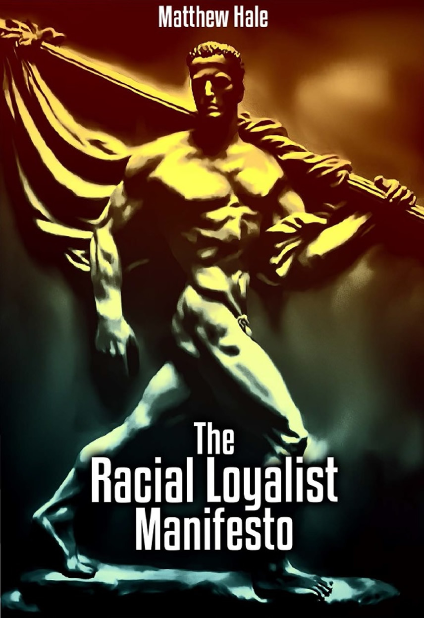 Matthew Hale The racial loyalist manifesto.jpg