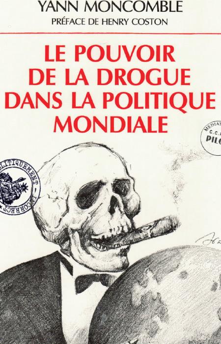 Moncomble_Yann_-_Le_Pouvoir_de_la_drogue_dans_la_politique_mondiale.jpg