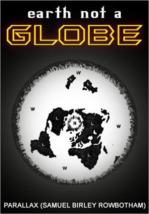 http://www.the-savoisien.com/blog/public/img8/Samuel_Birley_Rowbotham_Earth_not_a_globe.jpg